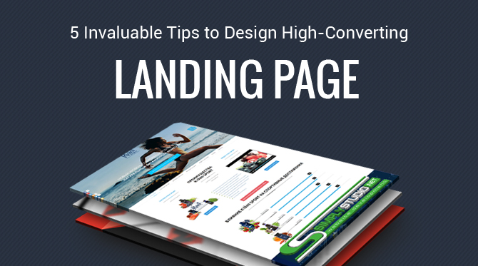 5 Invaluable Tips to Design High-Converting Landing Page