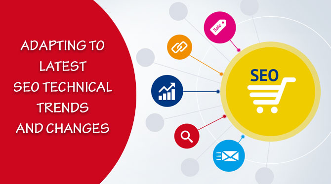 Adapting To Latest SEO Technical Trends And Changes